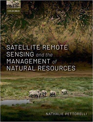 "Book cover for ""Satellie Remote Sensing and the Management of Natural Resources"" by Nathalie Pettorelli, 2019"